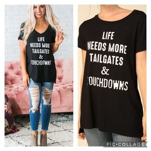 Life Needs More Tailgates & Touchdowns Tee